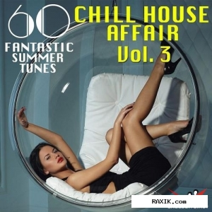 VA - A Chill House Affair Vol 3 60 Fantastic Summer Tunes (2015)